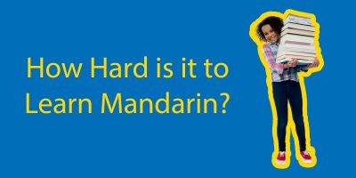 How Hard Is It To Learn Mandarin – Not At All!
