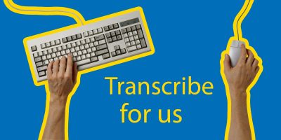Want To Transcribe For Us?